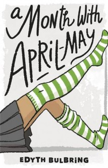 A Month with April-May (April-May Books) (An April-May Book) - Edyth Bulbring