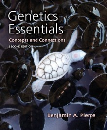 Genetics Essentials: Concepts And Connections Solutions And Problem Solving Manual - Benjamin A. Pierce