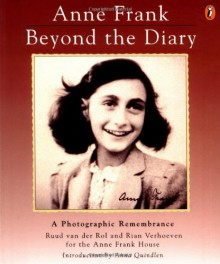 Anne Frank: Beyond the Diary - A Photographic Remembrance - Ruud van der Rol, Rian Verhoeven, Anna Quindlen, Anne Frank, Tony Langham, Plym Peters