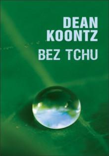 Bez tchu - Dean Koontz