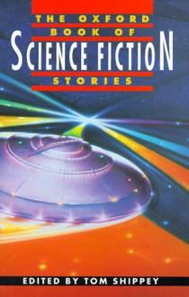The Oxford Book of Science Fiction Stories - H. G. Wells;Rudyard Kipling;Arthur C. Clarke;J. G. Ballard