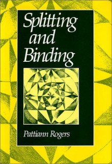 Splitting and Binding - Pattiann Rogers