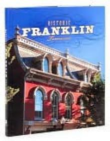 Historic Franklin Tennessee - Thelma Battle, Robert Hicks, James Crutchfield, Rick Warwick, Robin Hood, Jay Sheridan, Bobby Langley, Tandy Rice, Michael Gomez, Lauren Hood