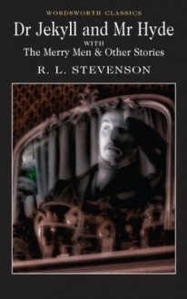 Dr. Jekyll and Mr. Hyde with the Merry Men & Other Stories - Robert Louis Stevenson, Tim Middleton