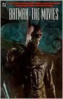 Batman: The Movies (Batman) - Dennis O'Neil