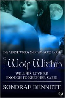 The Wolf Within - Sondrae Bennett