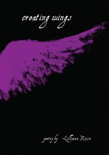 Creating Wings - Lilliana Rose