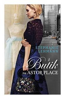 Butik na Astor Place - Stephanie Lehmann