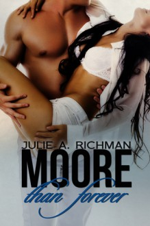 Moore than Forever - Julie A. Richman