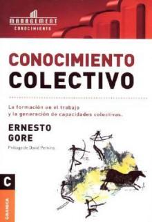 Conocimiento Colectivo/ Collective Knowledge - Ernesto Gore