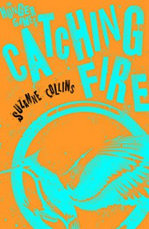 Catching Fire (Hunger Games Trilogy) - Suzanne Collins