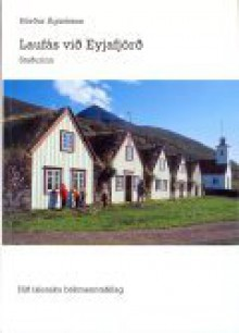 Laufás við Eyjafjörð: Staðurinn - Hörður Ágústsson