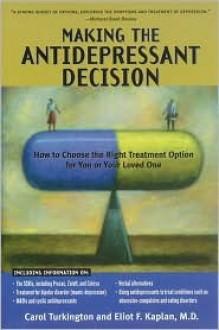 Making the Antidepressant Decision, Revised Edition - Carol Turkington, Eliot F. Kaplan