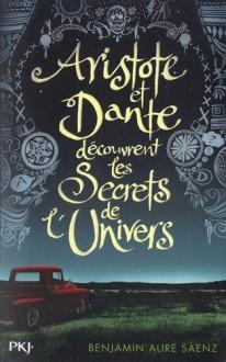 Aristote et Dante découvrent les secrets de l'univers - Hélène ZILBERAIT, Benjamin Alire Sáenz