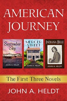 American Journey: The First Three Novels - John A. Heldt