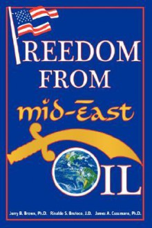 Freedom from Mid-East Oil - Jerry B Brown