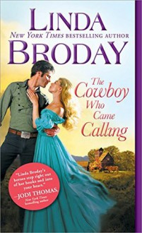 The Cowboy Who Came Calling (Texas Heroes) - Linda Broday