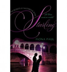 Starling (Secrets of the Eternal Rose #3) - Street Smart - Fiona Paul