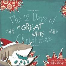 The 12 Days of a Great White Christmas - Chris Bresky,Chris Bresky
