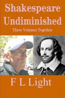 Shakespeare Undiminished: Three Volumes Together - F L Light