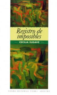 Registro de imposibles - Cecilia Eudave