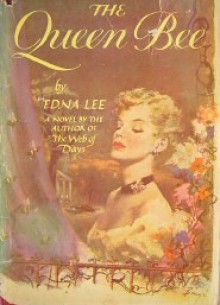 The Queen Bee - Edna L. Lee