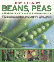 How to Grow Successful Peas, Beans and other Shoots (How to Grow...) - Richard Bird