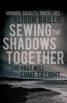 Sewing the Shadows Together - Alison Baillie