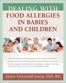 Dealing with Food Allergies in Babies and Children - Janice Vickerstaff Joneja