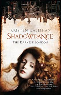Shadowdance (Darkest London Book 5) (English Edition) - Kristen Callihan