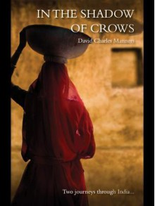 In the Shadow of Crows - David Charles Manners
