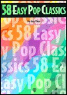 58 Easy Pop Classics - Alfred A. Knopf Publishing Company