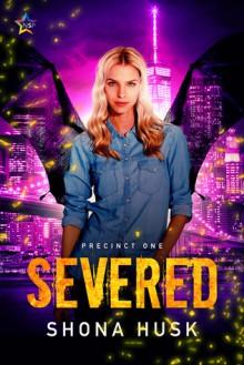 Severed (Precinct One #1) - Shona Husk