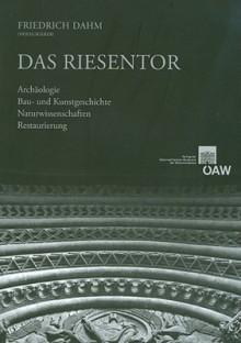 Das Riesentor: Archaologie Bau- Und Kunstgeschichte Naturwissenschaften Restaurierung (1995-1998) - Friedrich Dahm