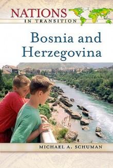 Bosnia and Herzegovina - Michael A. Schuman