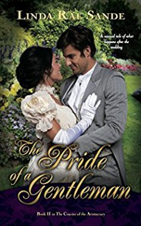The Pride of a Gentleman (The Cousins of the Aristocracy Book 2) - Linda Rae Sande