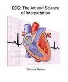 ECG Interpretation - Kathleen S. Osborn, Annita Watson