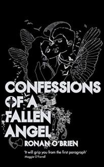 Confessions of a Fallen Angel - Ronan O'Brien