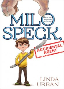 Milo Speck, Accidental Agent - Linda Urban