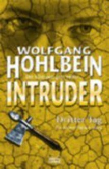 Intruder: Dritter Tag - Wolfgang Hohlbein