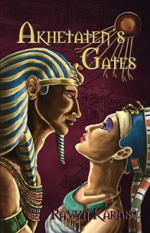 Akhetaten's Gates - Ravyn Karasu