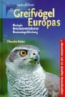 Greifvögel Europas. Biologie. Bestandsverhältnisse. Bestandsgefährdung. - Theodor Mebs