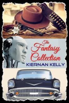 The Fantasy Collection - Kiernan Kelly
