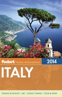 Fodor's Italy 2014 (Full-color Travel Guide) - Fodor's Travel Publications Inc.