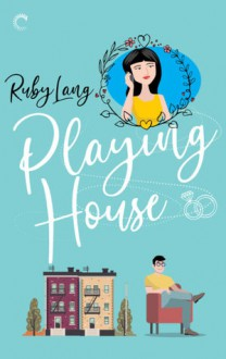 Playing House - Ruby Lang