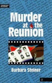 Murder at the Reunion - Barbara Steiner, Steiner, Barbara Steiner, Barbara