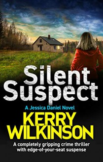 Silent Suspect - Kerry Wilkinson