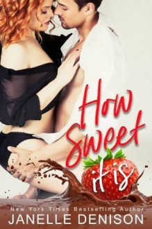 How Sweet It Is - Janelle Denison