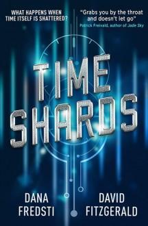 Time Shards - Dana Fredsti,David Fitzgerald