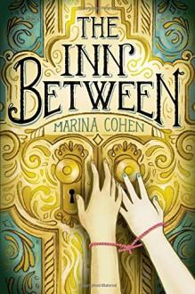 The Inn Between - Marina Cohen